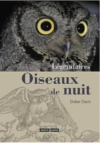 Didier Clech - Légendaires Oiseaux de nuit.