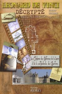 Léonard de Vinci décrypté - Les Elohims des châteaux de la Loire et de la cathédrale de Chartres.pdf