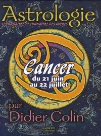 Didier Colin - Cancer - Du 21 juin au 22 juillet.