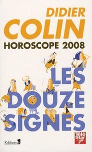 Didier Colin - Horoscope 2008 - Les 12 signes du zodiaque.
