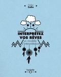 Didier Colin - Interprétez vos rêves - un modèle d'interprétation.