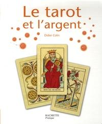 Didier Colin - Le tarot et l'argent.