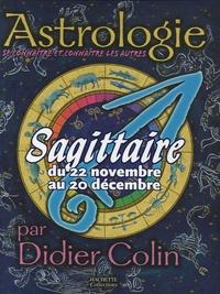 Didier Colin - Sagittaire - Du 22 novembre au 20 décembre.