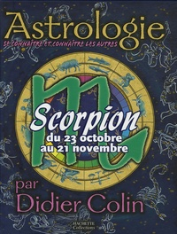 Didier Colin - Scorpion - Du 23 Octobre au 21 Novembre.