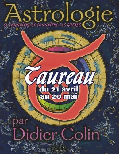 Didier Colin - Taureau - Du 21 avril au 20 mai.