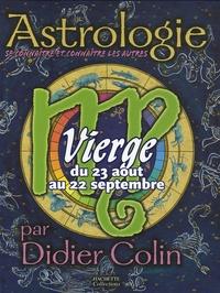 Didier Colin - Vierge - Du 23 aoüt au 22 septembre.