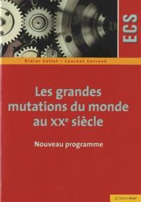 Didier Collet et Laurent Carroué - Les grandes mutations du monde au XXe siècle.