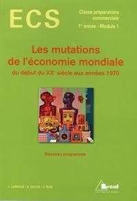 Didier Collet et Laurent Carroué - Les mutations de l'économie mondiale du début du XXe siècle aux années 1970.