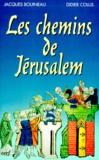 Didier Colus et Jacques Bouineau - Les chemins de Jérusalem Tome 1 : .