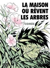 Didier Comès - La maison où rêvent les arbres.