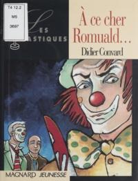 Didier Convard - À ce cher Romuald.