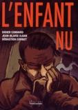 Didier Convard et Jean-Blaise Djian - L'enfant nu.