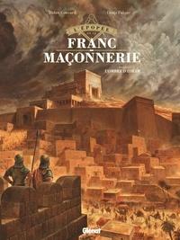 Didier Convard et Denis Falque - L'épopée de la franc-maçonnerie Tome 1 : L'ombre d'Hiram.