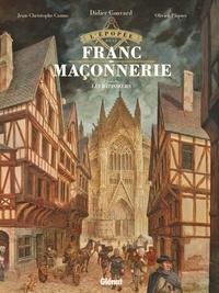 Didier Convard et Jean-Christophe Camus - L'épopée de la franc-maçonnerie Tome 2 : Les bâtisseurs.
