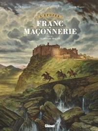 Didier Convard et Vincent Wagner - L'épopée de la franc-maçonnerie Tome 3 : Le mot du maçon.