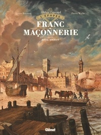 Didier Convard et Pierre Boisserie - L'épopée de la franc-maçonnerie Tome 4 : Royal Society.