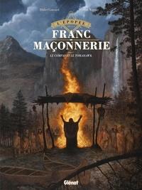 Didier Convard et Vincent Wagner - L'épopée de la franc-maçonnerie Tome 5 : Le compas et le tomahawk.