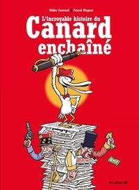 Didier Convard et Pascal Magnat - L'incroyable histoire du Canard Enchaîné.