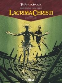 Didier Convard et Denis Falque - Lacrima Christi - Tome 04 - Le message du passé.