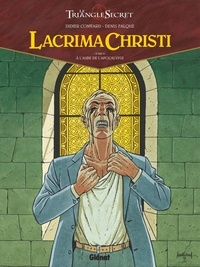 Didier Convard et Denis Falque - Lacrima Christi Tome 2 : A l'aube de l'Apocalypse.