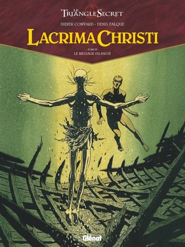 Lacrima Christi Tome 4 Le message du passé