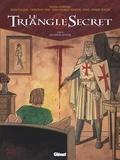 Didier Convard et Denis Falque - Le Triangle Secret Tome 3 : De cendre et d'or.