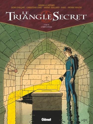 Didier Convard et Denis Falque - Le Triangle Secret Tome 7 : L'imposteur.