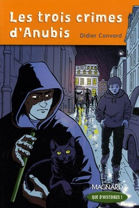 Didier Convard - Les trois crimes d'Anubis - CM1.