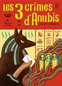 Didier Convard - Les trois crimes d'Anubis.