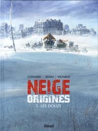 Didier Convard et Eric Adam - Neige origines Tome 1 : Les Douze.