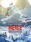 Didier Convard et Eric Adam - Neige origines Tome 3 : Le paradis perdu.
