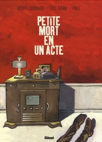 Didier Convard et Eric Adam - Petite mort en un acte.