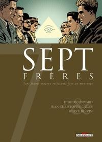 Didier Convard et Jean-Christophe Camus - Sept frères - Sept francs-maçons résistants face au mensonge.