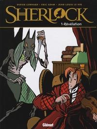 Didier Convard et Eric Adam - Sherlock Tome 1 : Révélation.