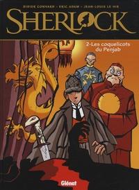 Didier Convard et Eric Adam - Sherlock Tome 2 : Les coquelicots du Penjab.