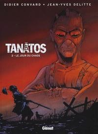 Didier Convard et Jean-Yves Delitte - Tanâtos Tome 2 : Le jour du chaos.