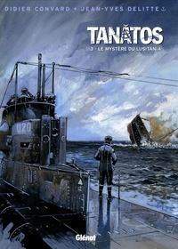 Didier Convard - Tanâtos Tome 3 : Le mystère du Lusitania.