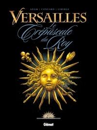 Didier Convard et Éric Adam - Versailles - Tome 1 : Le crépuscule du Roy.