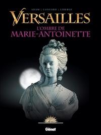 Didier Convard et Éric Adam - Versailles - Tome 2 : L'ombre de la Reine.
