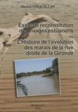 Didier Coquillas - Essai de reconstitution des rivages estuariens ou L'histoire de l'évolution des marais de la rive droite de la Gironde.