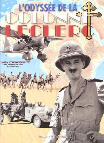 Didier Corbonnois - L'odyssée de la colonne Leclerc - Les Français Libres au combat sur le front du Tchad, 1940-43.