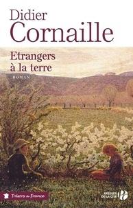 Didier Cornaille - Etrangers à la terre.