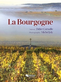 Didier Cornaille et Michel Joly - La Bourgogne.