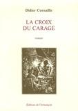 Didier Cornaille - La croix du Carage.