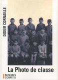 Didier Cornaille - La Photo de classe.