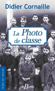 Téléchargement gratuit d'ebooks au format txt La photo de classe 9782812931925