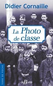 Téléchargements ebook gratuits pour kindle uk La photo de classe par Didier Cornaille (Litterature Francaise) 9782812935725