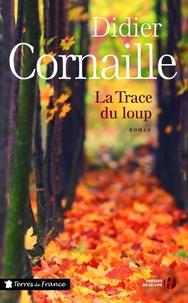 Didier Cornaille - La Trace du loup.