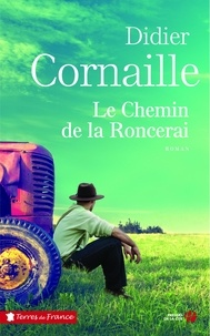 Didier Cornaille - Le Chemin de la Roncerai.