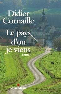 Didier Cornaille - Le pays d'où je viens.